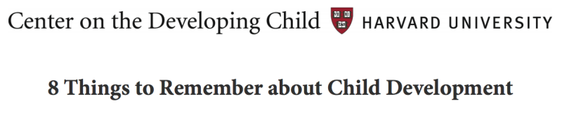 Text - Center on the Developing Child at Harvard University.  8 Things to Remember about Child Development