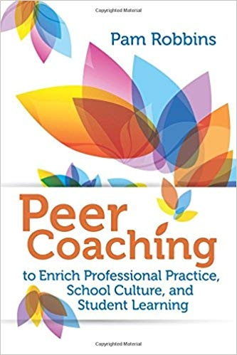 "Cover of Peer Coaching book by Pam Robbins. Title of book listed ""Peer Coaching, to Enrich Professional Practice, School Culture, and Student Learning"". White background,  multicolored flower .petals sprinkled over the cover art."